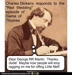 """Charles Dickens  responds  to  the  """"Red  Wedding""""   episode  of  Game  of   Thrones"""