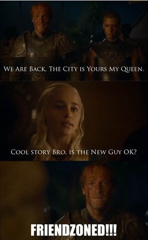 Game of Thrones - Friendzoned!!!