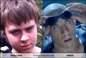 shake mon Totally Looks Like riddick