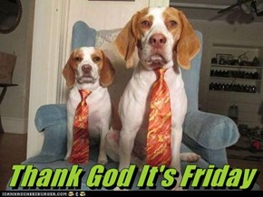 Thank God It's Friday