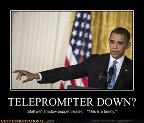 TELEPROMPTER DOWN?