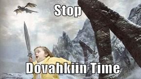 Stop          Dovahkiin Time
