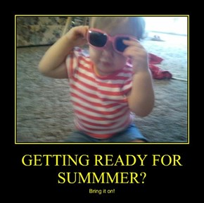 GETTING READY FOR SUMMMER?