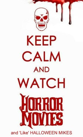 Keep Calm and watch Horror Movies