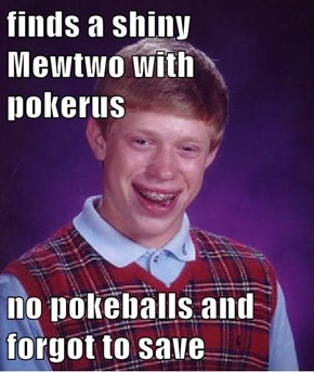 finds a shiny Mewtwo with pokerus  no pokeballs and forgot to save