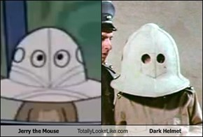 Jerry the Mouse Totally Looks Like Dark Helmet