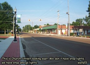 This is Church Street looking east. We don't have stop lights; we have stop and go lights.                                               wally01