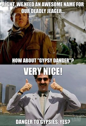 Danger to Gypsy, yes? High five!