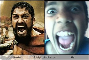 Sparta Totally Looks Like Me