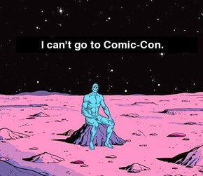Not Like There are Any Comics at Comic-Con