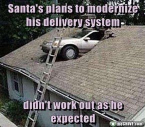 Santa's plans to modernize his delivery system  didn't work out as he expected