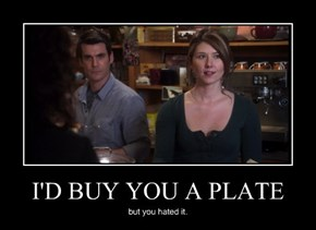 I'D BUY YOU A PLATE