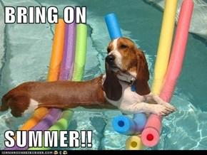 BRING ON  SUMMER!!