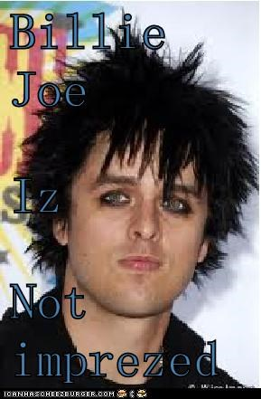 Billie Joe Iz Not imprezed