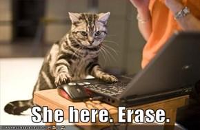 She here. Erase.