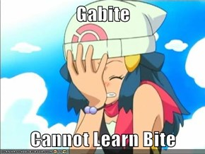 Gabite  Cannot Learn Bite