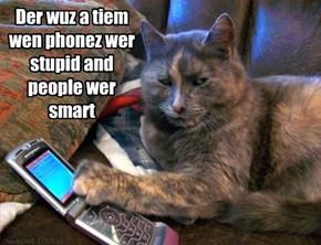 Nao, kittehz r smarter