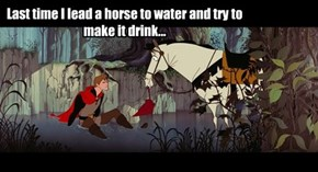Last time I lead a horse to water and try to make it drink...