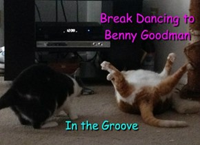 Break Dancing to Benny Goodman