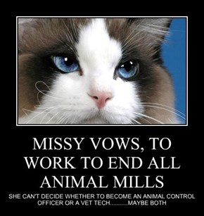 MISSY VOWS, TO WORK TO END ALL ANIMAL MILLS