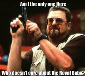 Okay, It's a baby that's parents are royal, WE GET IT.