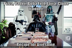 Pizza, Vader, Boba Fett, Jawa, Clone trooper.  Recipe for Awesome.