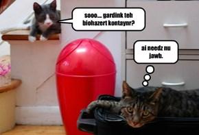 sooo.... gardink teh biohazert kontaynr?