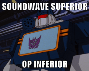 SOUNDWAVE SUPERIOR  OP INFERIOR