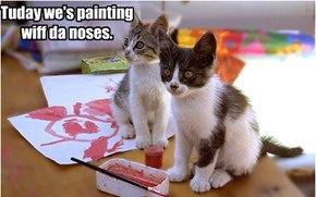 Tuday we's painting wiff da noses.