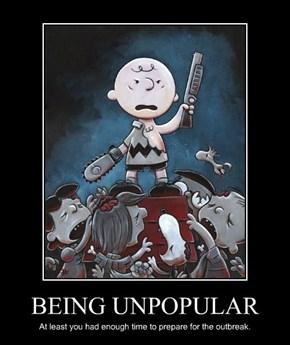 BEING UNPOPULAR