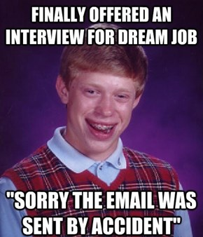 Bad Luck Brian is Overqualified