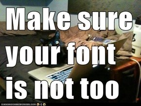 Make sure your font is not too big!!