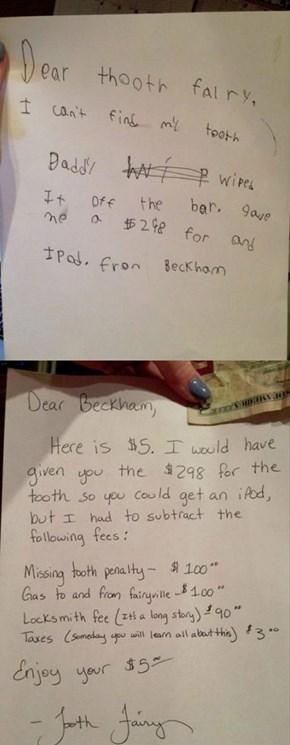 So... the Tooth Fairy is a Nickel-and-Diming Jerk?