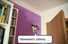 Heeeeere's Johnny . . .