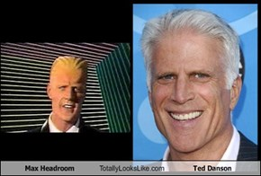Max Headroom  Totally Looks Like Ted Danson