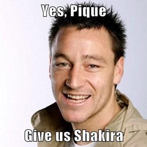 Yes, Pique  Give us Shakira