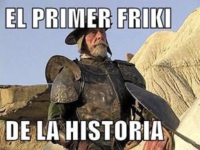 EL PRIMER FRIKI  DE LA HISTORIA