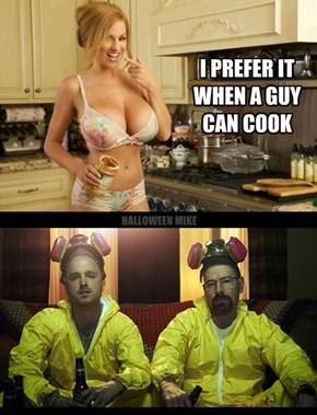 I prefer it when a guy can cook . . .