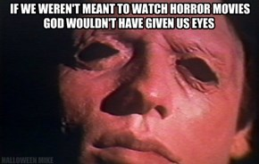 Have eyes, can watch Horror!