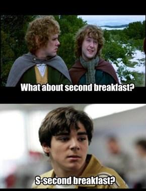 Second Breakfast?