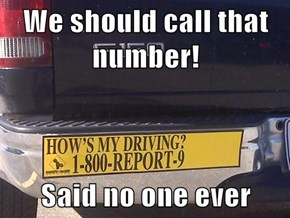 We should call that number!  Said no one ever