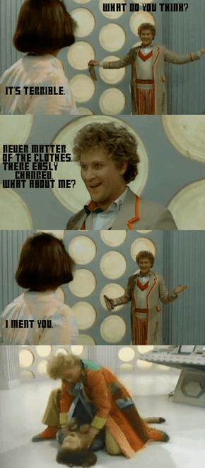 I Find You Lack In The Sixth Doctor Disturbing