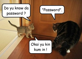 Do yu know da password ?