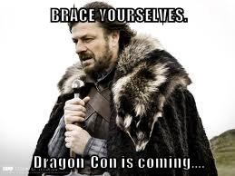 BRACE YOURSELVES.  Dragon*Con is coming....