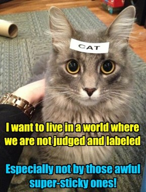 """Took me three days to get that """"fluffy"""" label off last week!"""
