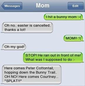 That Isn't Helping, Mom!
