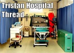 Tristan Hospital Thread