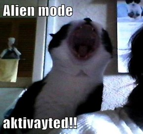 Alien mode  aktivayted!!