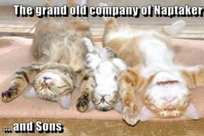 The grand old company of Naptaker  ... and Sons