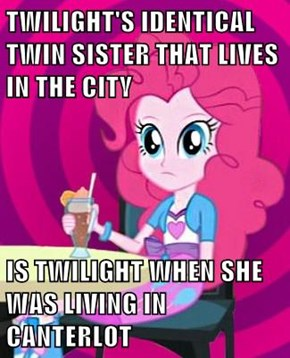 TWILIGHT'S IDENTICAL TWIN SISTER THAT LIVES IN THE CITY  IS TWILIGHT WHEN SHE WAS LIVING IN CANTERLOT